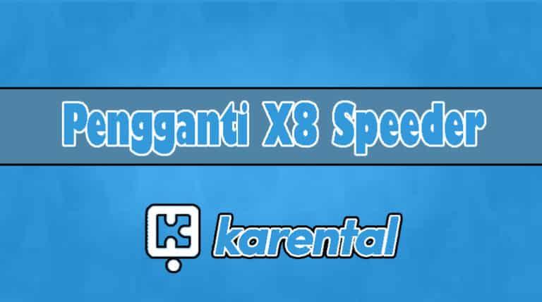 Aplikasi Pengganti X8 Speeder